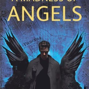 Putting the Urban in Urban Fantasy: A Madness of Angels by Kate Griffin