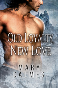 What We're Reading: Old Loyalty, New Love by Mary Calmes